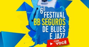 6ª Edition du BB Seguros Festival of Blues and Jazz. Divulgation.