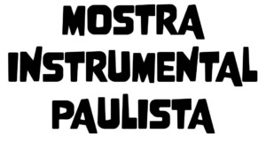 Paulista Instrumental Show, 1th edition. Disclosure.